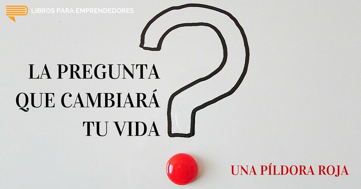 #UPR002 - La pregunta que cambiará tu vida - Libros Para Emprendedores