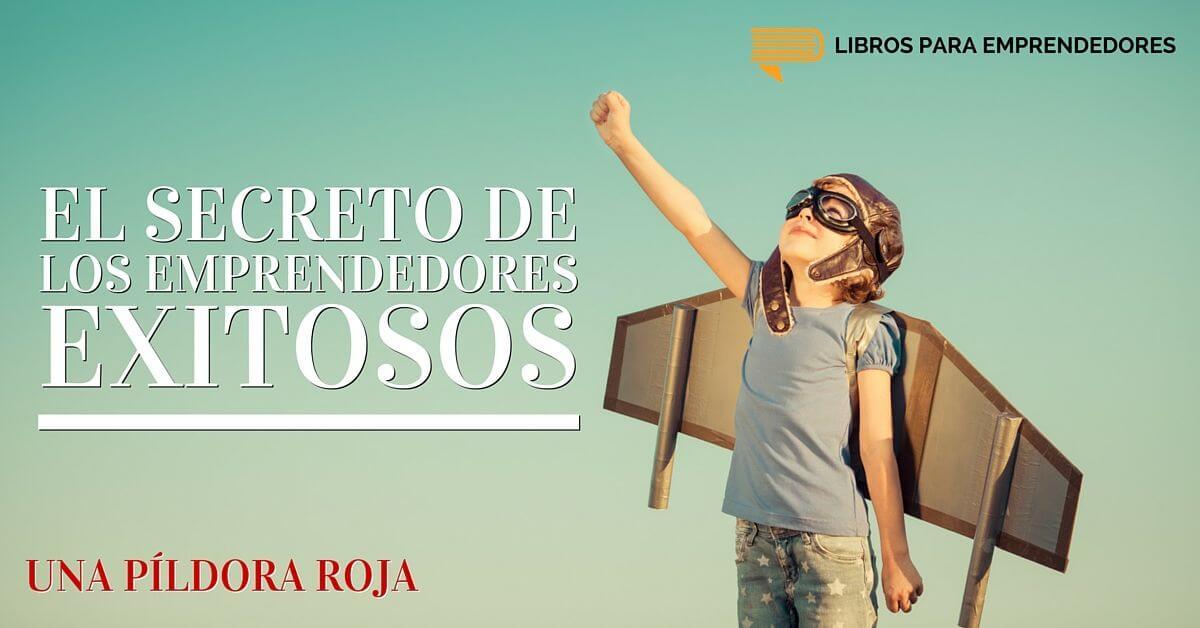 #UPR003 El Secreto de los Emprendedores Exitosos - Libros para Emprendedores