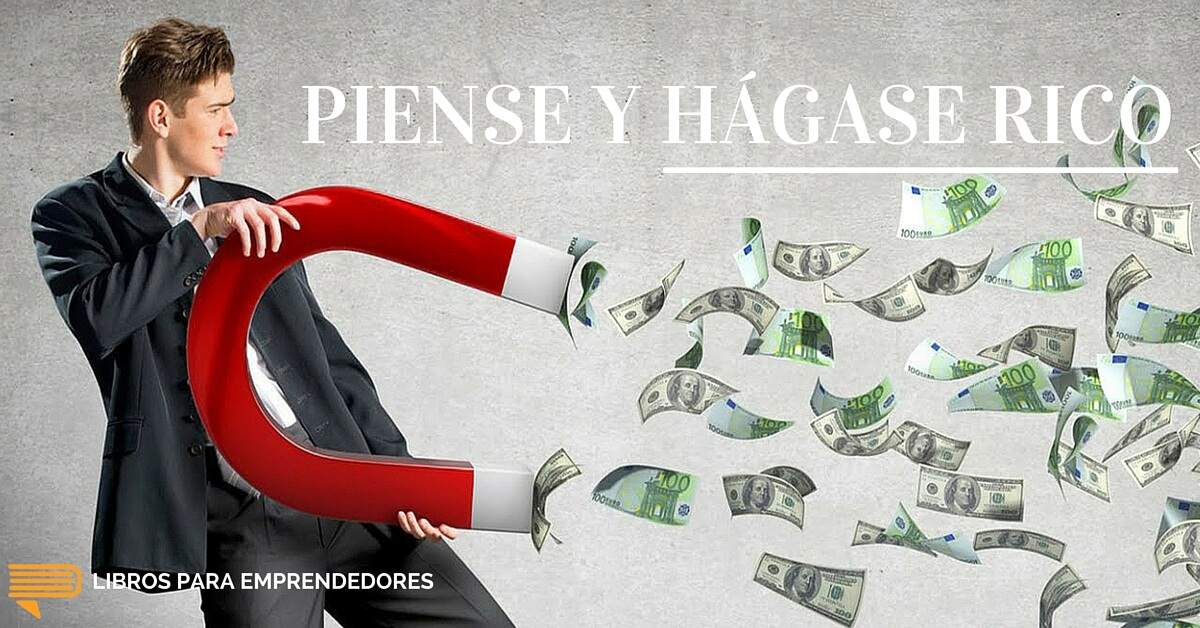 #010 - Piense y Hágase Rico - Un Resumen de Libros para Emprendedores - http://librosparaemprendedores.net
