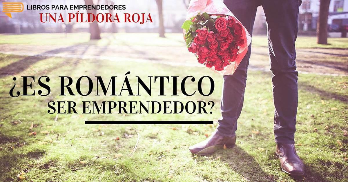 #UPR005 - FB - 1200X628 - ¿Es Romántico Ser Emprendedor? - Libros para Emprendedores
