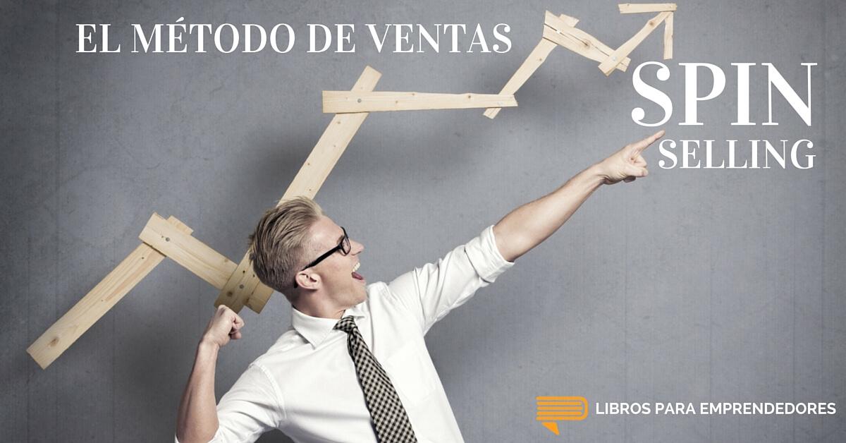El Método de Ventas SPIN Selling - http://librosparaemprendedores.net