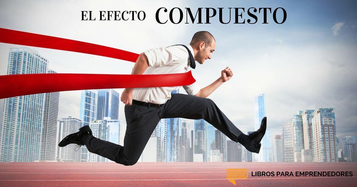 #013 - El Efecto Compuesto - Libros para Emprendedores