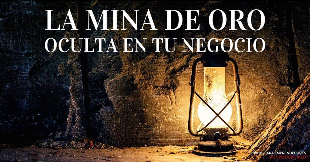 #UPR016 - La Mina de Oro Oculta en Tu Negocio - Una Píldora Roja de Libros para Emprendedores