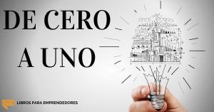 #031 - De Cero a Uno - Un Resumen de Libros para Emprendedores