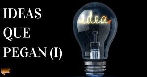 #033 - Ideas Que Pegan (Parte 1) - Un Resumen de Libros para Emprendedores