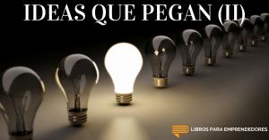 #034 - Ideas Que Pegan (Parte 2) - Un Resumen de Libros para Emprendedores