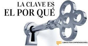 #036 - La Clave es el Por Qué - Un Resumen de Libros para Emprendedores