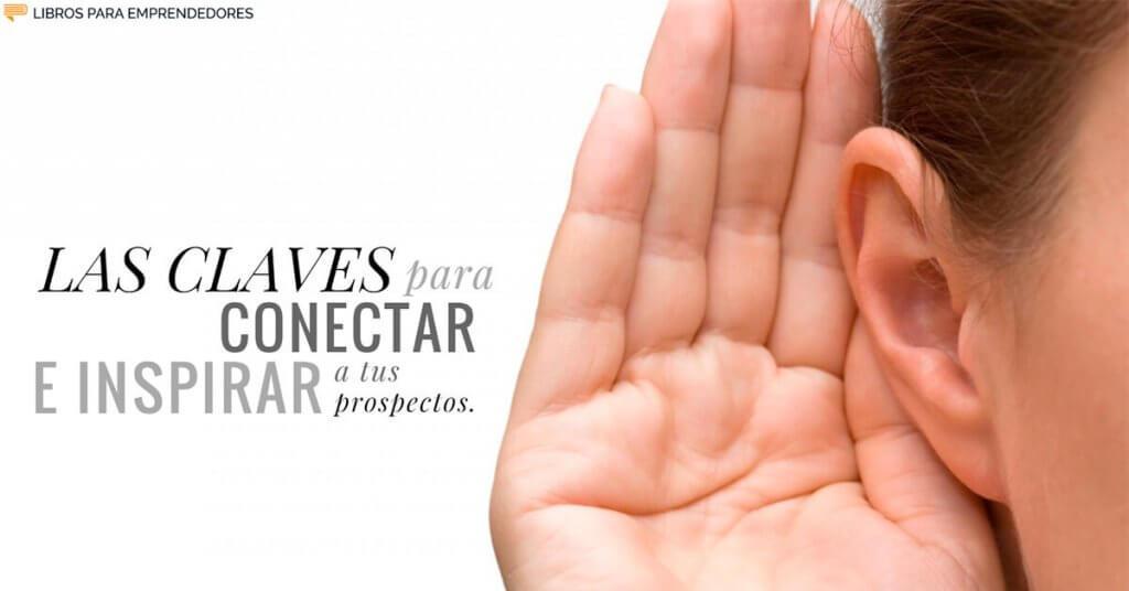 Las Claves para Conectar e Inspirar a tus Prospectos
