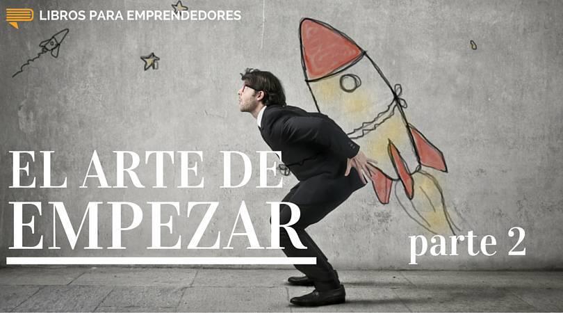 El arte de Empezar - Libros para Emprendedores