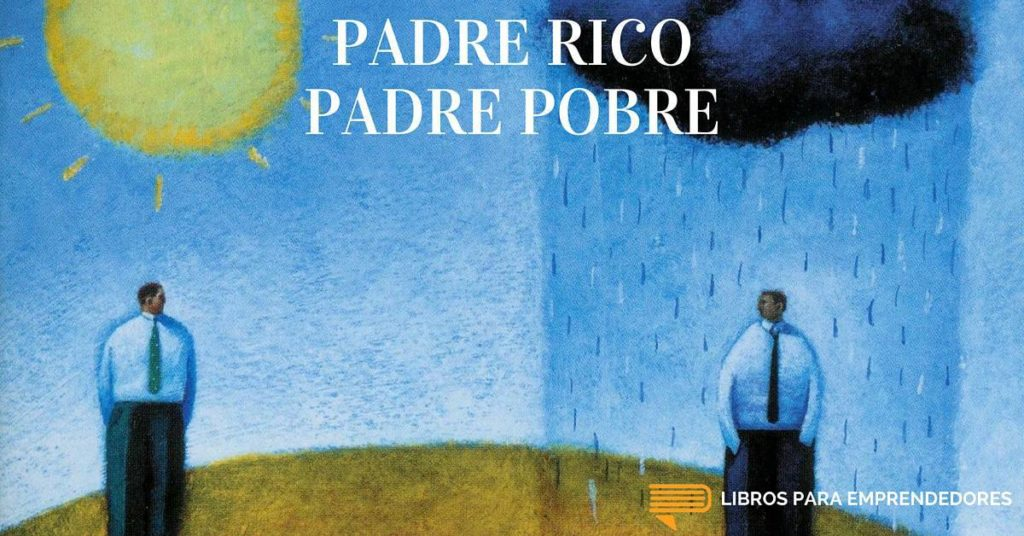 #018 Padre Rico Padre Pobre - Un Resumen de Libros para Emprendedores