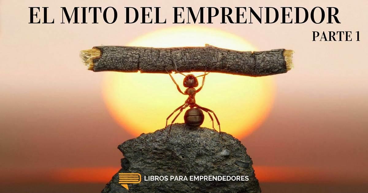 #019 – El Mito del Emprendedor – Parte 1