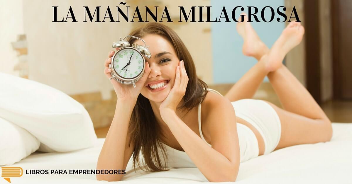 #023 – La Mañana Milagrosa