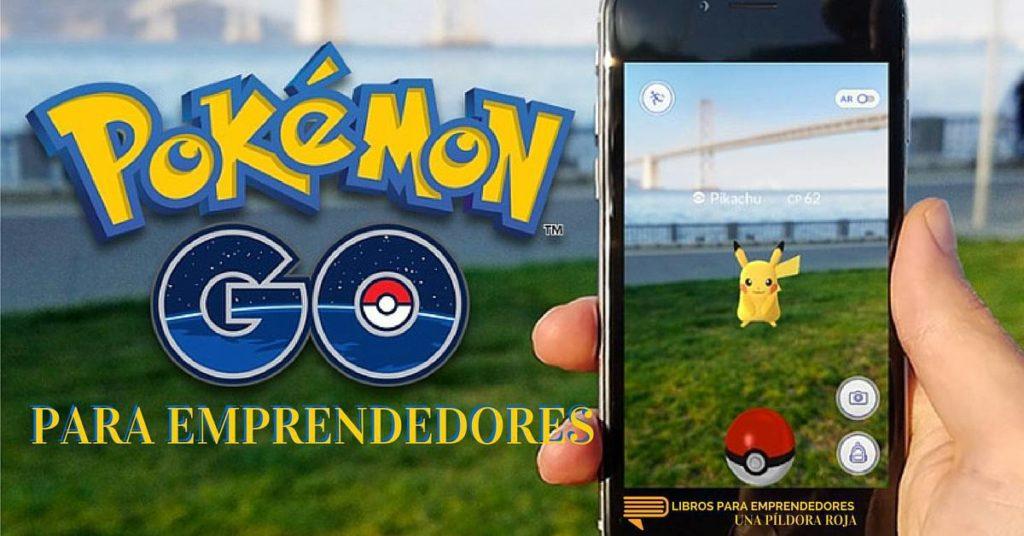 #UPR018 - Pokémon Go para Emprendedores - Una Píldora Roja de Libros para Emprendedores