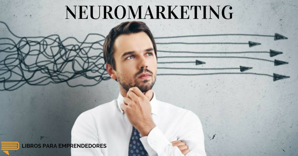 #024 Neuromarketing - Un Resumen de Libros para Emprendedores