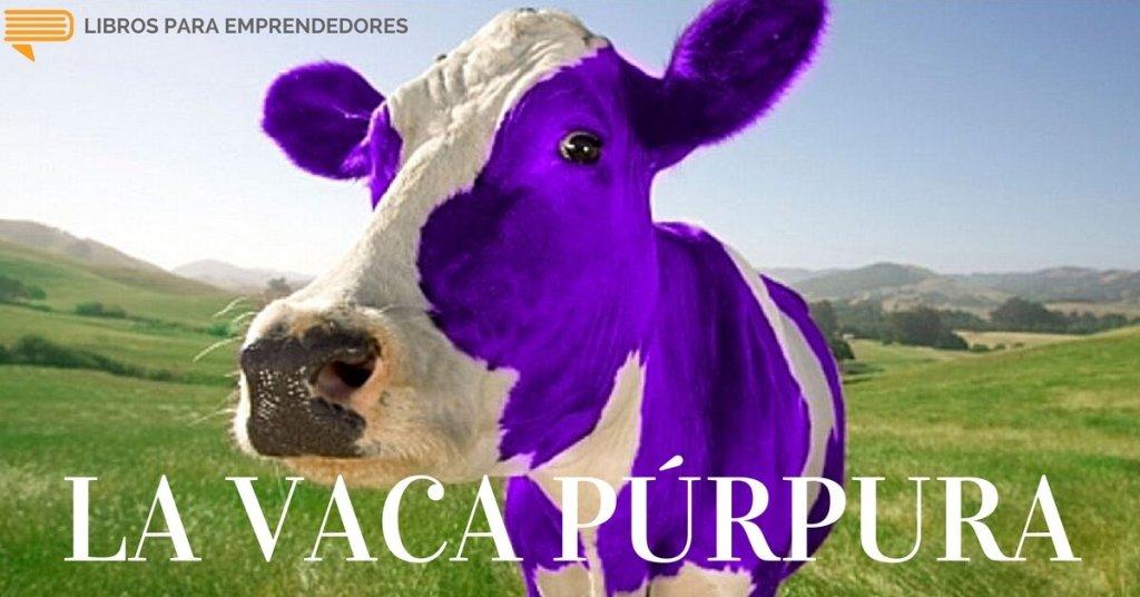 #40 - La Vaca Púrpura - Un Resumen de Libros para Emprendedores