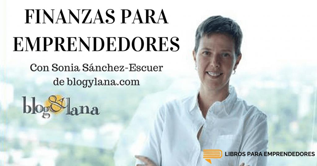 finanzas para emprendedores con sonia sanchez-escuer, de blogylana.com