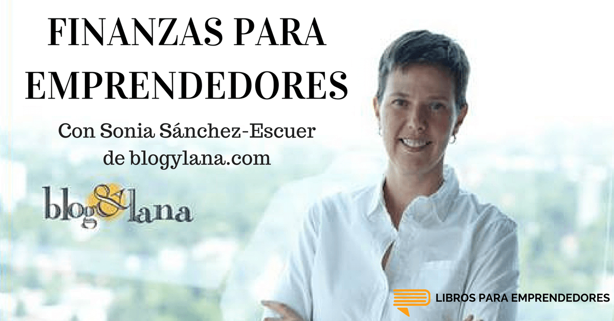 Finanzas para Emprendedores, con Sonia Sánchez-Escuer
