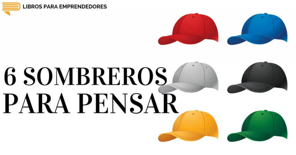 #047 - 6 Sombreros para Pensar - Un Resumen de Libros para Emprendedores