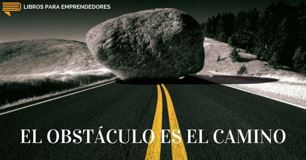 #049 - El Obstáculo es el Camino - Un Resumen de Libros para Emprendedores