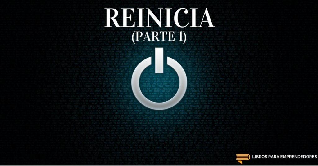 #051 - Reinicia (parte 1) - Un Resumen de Libros para Emprendedores