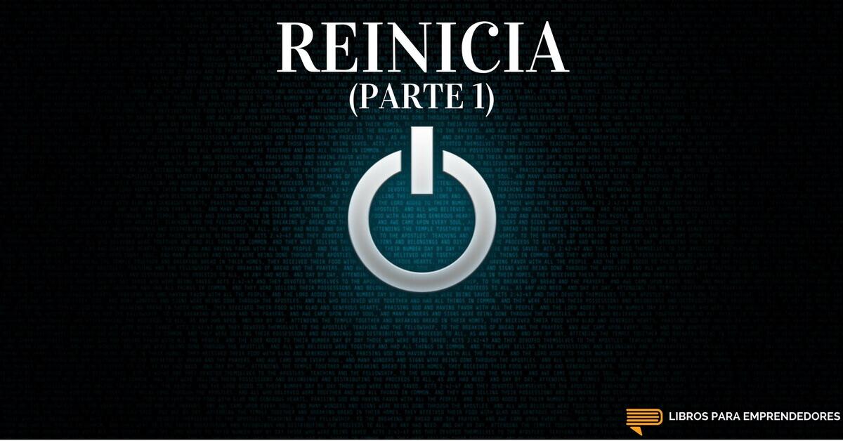 #051 – Reinicia (parte 1)