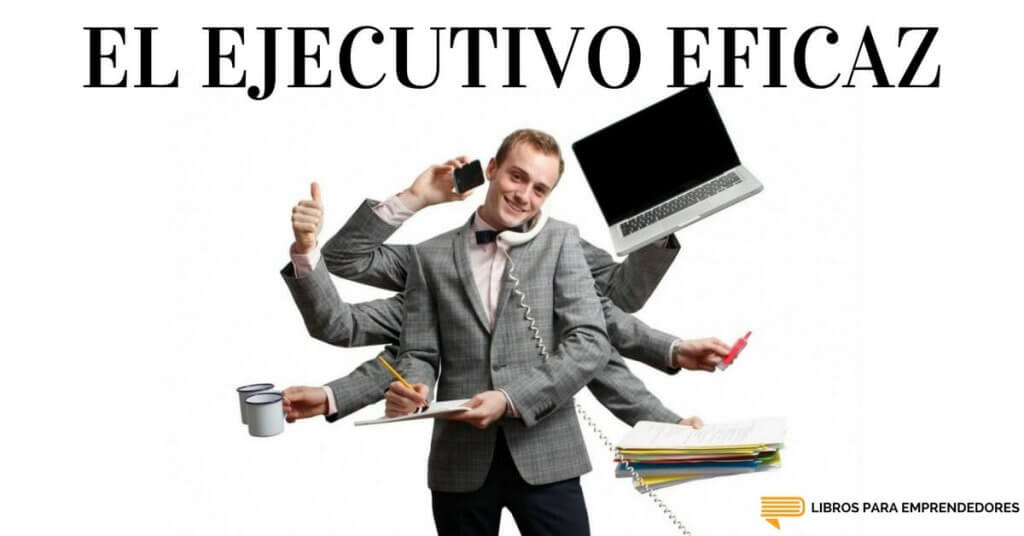 #053 - El Ejecutivo Efectivo - Un Resumen de Libros para Emprendedores