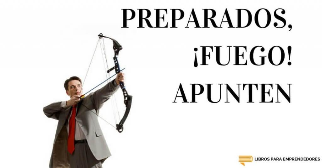 #054 - Preparados, Fuego, Apunten - Un Resumen de Libros para Emprendedores