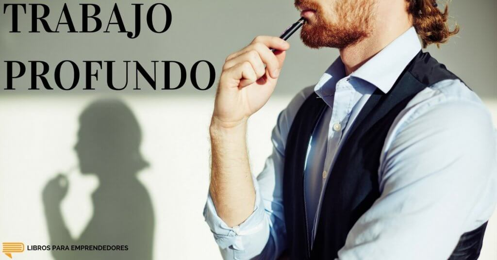 #056 Trabajo Profundo - Un Resumen de Libros para Emprendedores