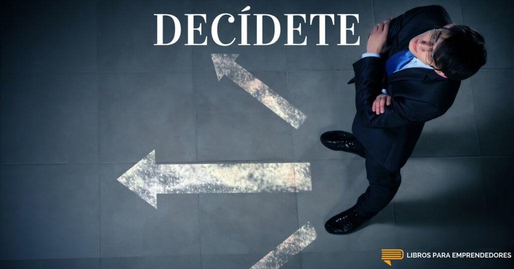 #057 Decídete - Un Resumen de Libros para Emprendedores