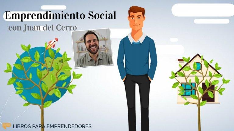 Emprendimiento Social, con Juan del Cerro
