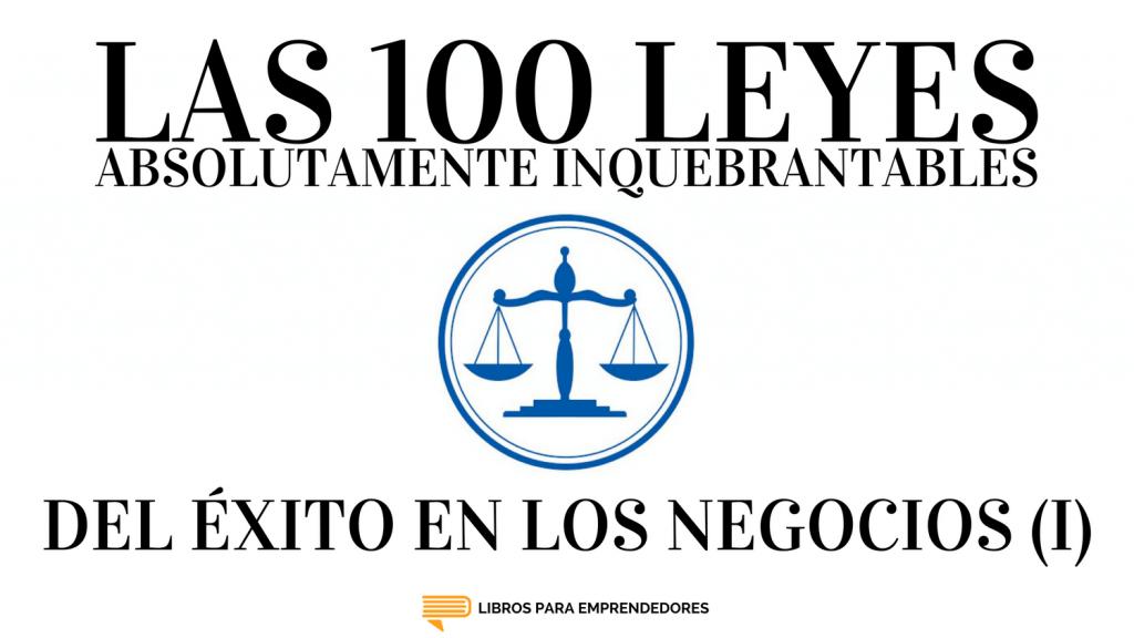 #068 - Las 100 Leyes Absolutamente Inquebrantables del Éxito en los Negocios (I) - Un Resumen de Libros para Emprendedores