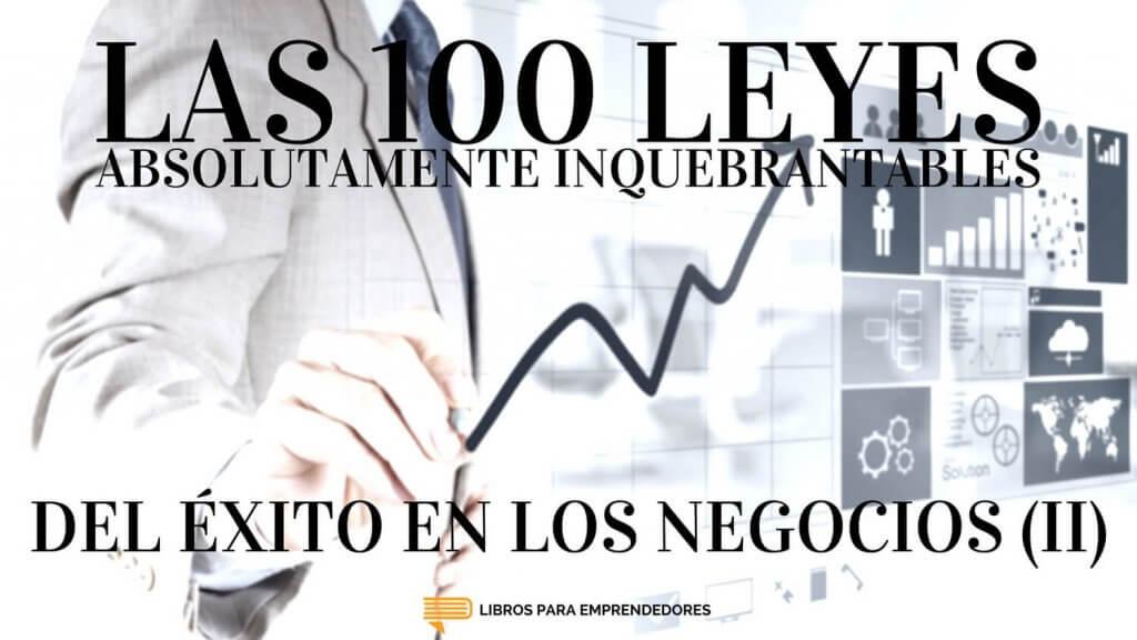 #069 - Las 100 Leyes Absolutamente Inquebrantables del Éxito en los Negocios (II) - Un Resumen de Libros para Emprendedores