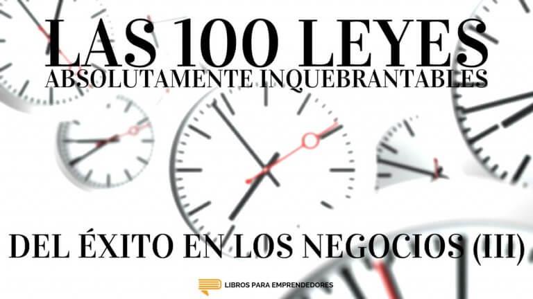 #070 - Las 100 Leyes Absolutamente Inquebrantables del Éxito en los Negocios (III)