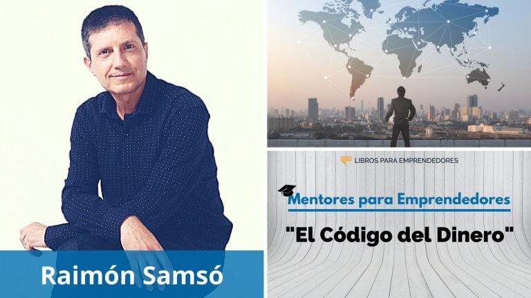 El Código del Dinero, con Raimón Samsó – Mentores para Emprendedores