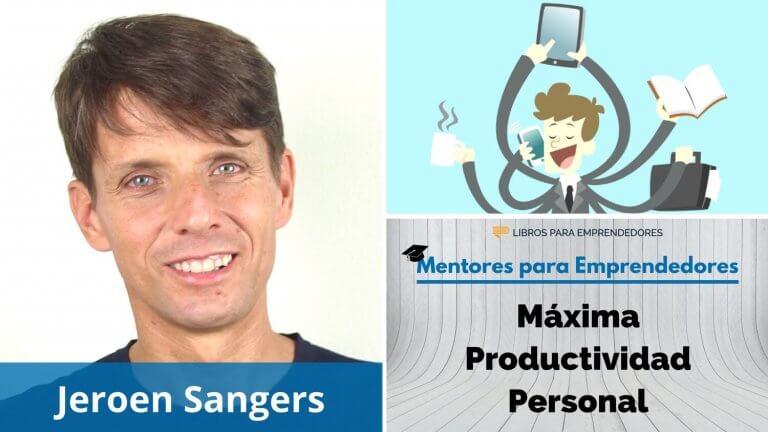 MPE007 Jeroen Sangers – Máxima Productividad Personal – Mentores para Emprendedores