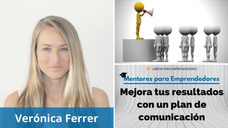 MPE009 Verónica Ferrer – Mejora tus resultados con un plan de comunicación – Mentores para Emprendedores