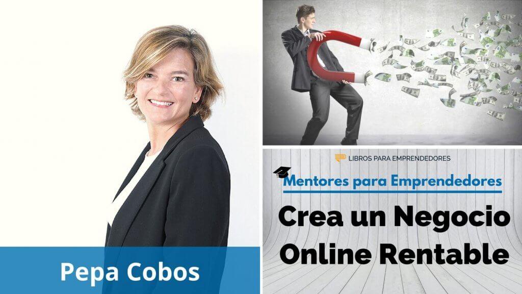 MPE010 Pepa Cobos - Crea un Negocio Online Rentable - Mentores para Emprendedores