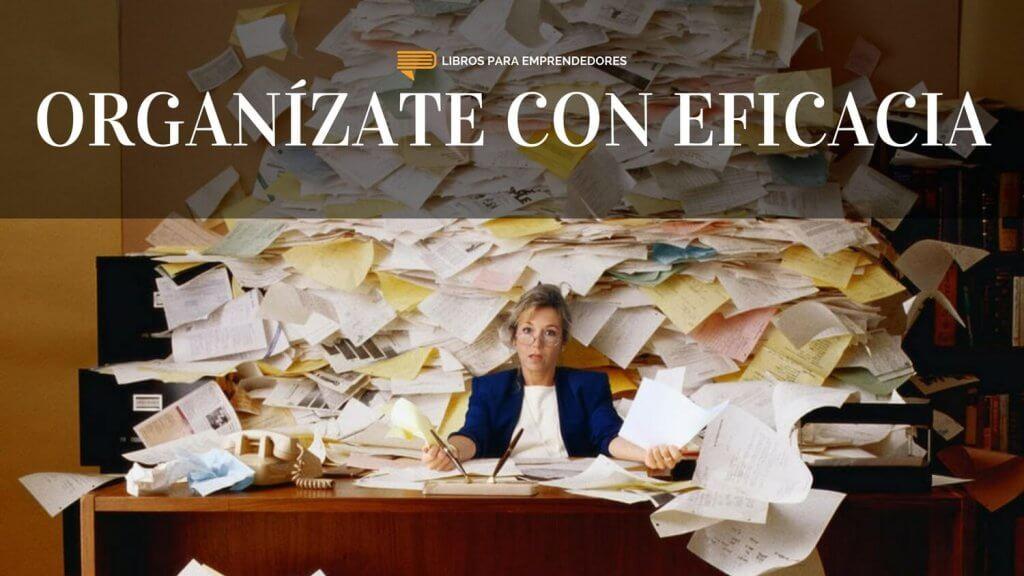 #080 - Organízate con Eficacia - Un resumen de Libros para Emprendedores - 1500x844