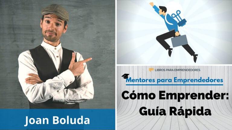 MPE011 – Joan Boluda – Cómo Emprender – Guía Rápida – Mentores para Emprendedores