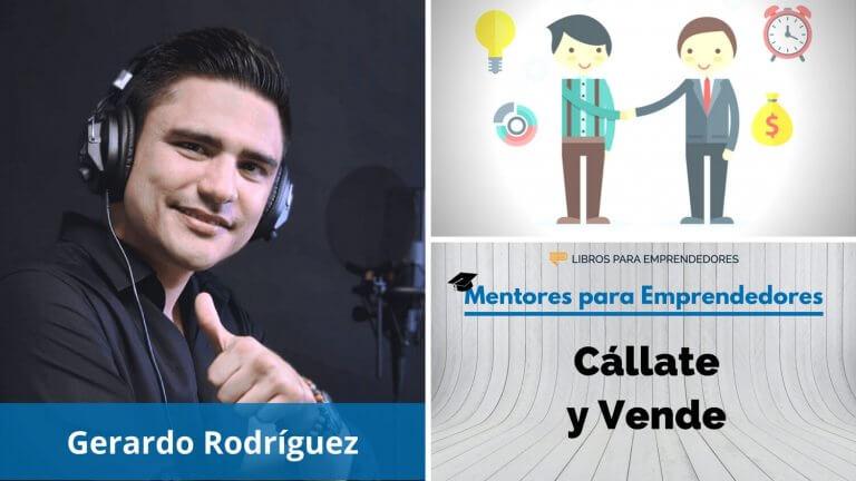 Cállate y Vende, con Gerardo Rodríguez – MPE014 – Mentores para Emprendedores