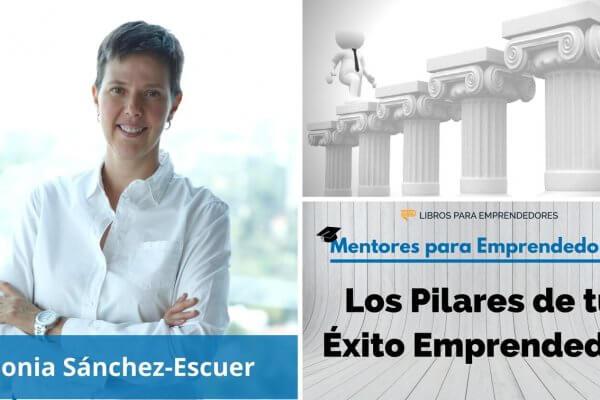 Los Pilares de tu éxito emprendedor, con Sonia Sánchez-Escuer - MPE015 - Mentores para Emprendedores