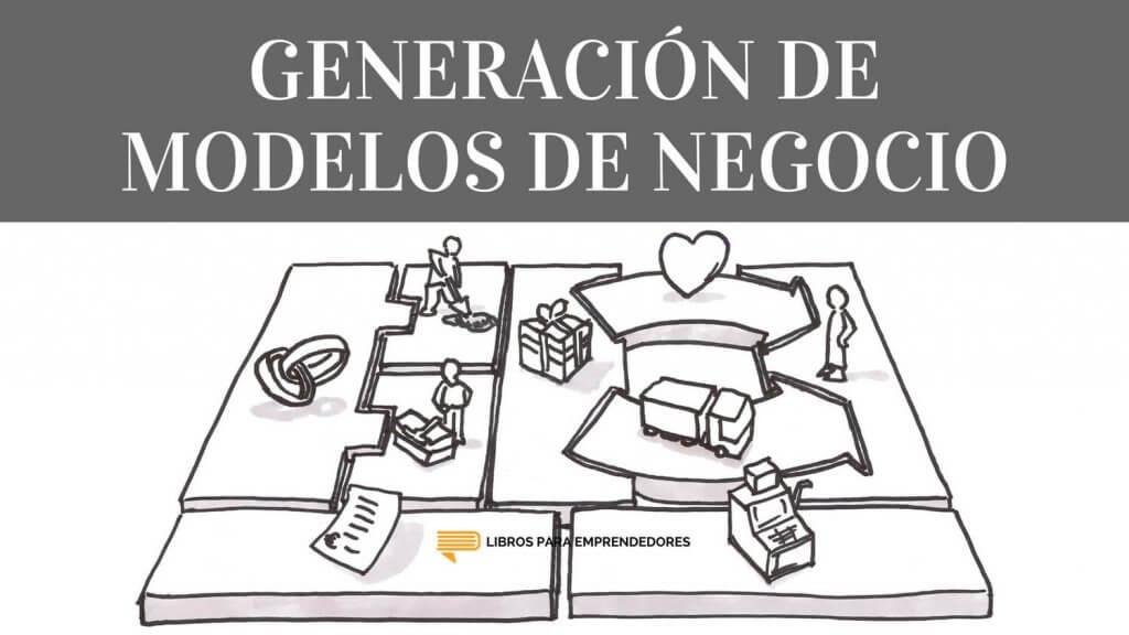 #083 - Generación de modelos de negocio - Un resumen de Libros para Emprendedores 1500x844