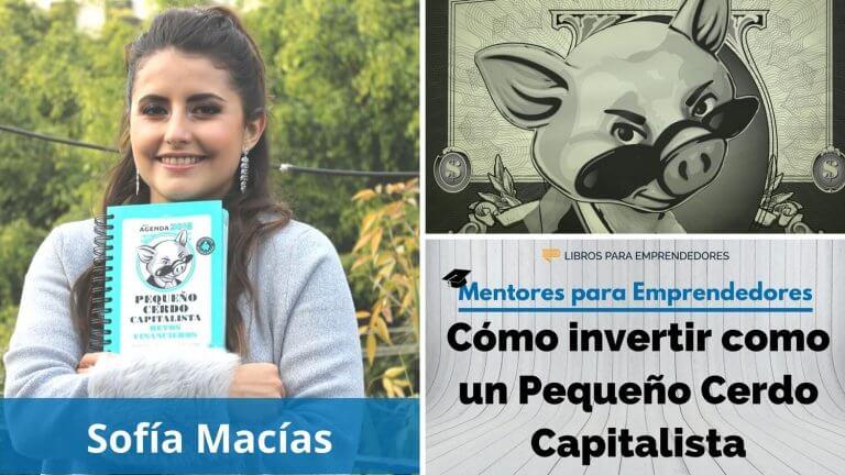Cómo invertir como un Pequeño Cerdo Capitalista, con Sofía Macías – MPE020 – Mentores para Emprendedores