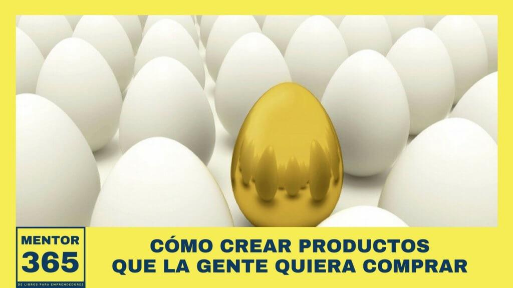 MENTOR365SEMANAL_002_Cmo_crear_productos_que_la_gente_quiera_comprar