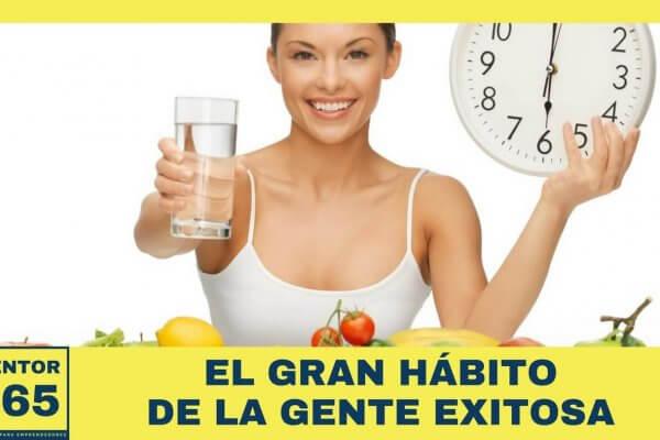 El gran hábito de la gente exitosa - MENTOR365