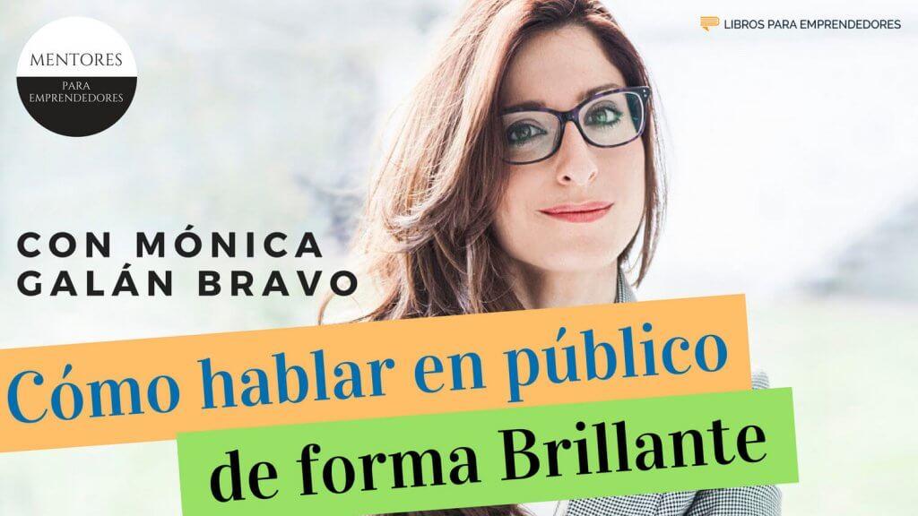 Cómo hablar en público de forma brillante, con Mónica Galán Bravo - MPE029 - Mentores para Emprendedores - 1500x844