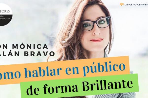 Cómo hablar en público de forma brillante, con Mónica Galán Bravo - MPE029 - Mentores para Emprendedores