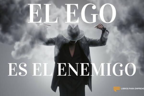 #093 - El Ego es el Enemigo