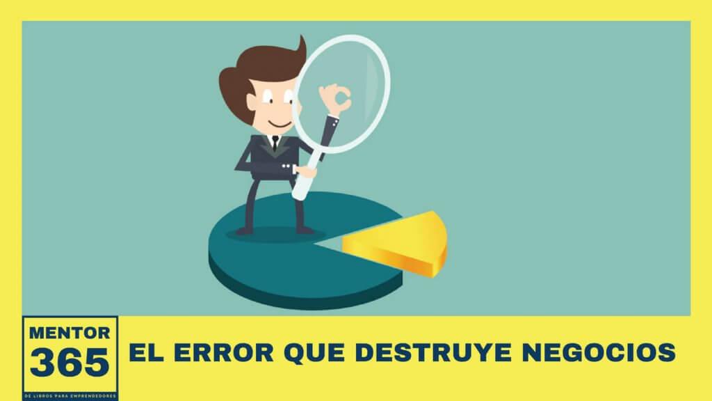 MENTOR365SEMANAL - 010 - El error que destruye negocios H