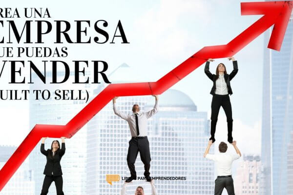 #099 - Crea una Empresa que Puedas Vender (Built to Sell)